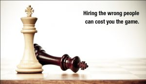 hiring the wrong people can cost